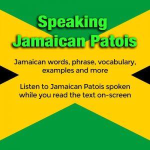 Speaking Jamaican Patois
