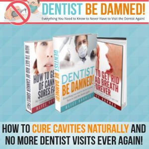 Dentist Be Damned