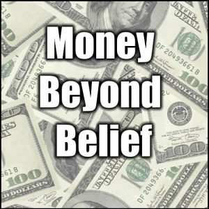 Money Beyond Belief