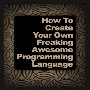 Create Your Own Programming Language