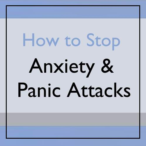 Stop Anxiety and Panic Attacks