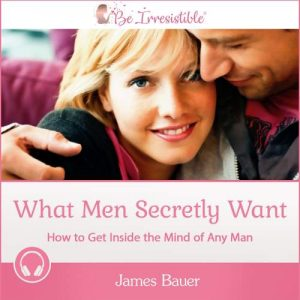 What Men Secretly Want